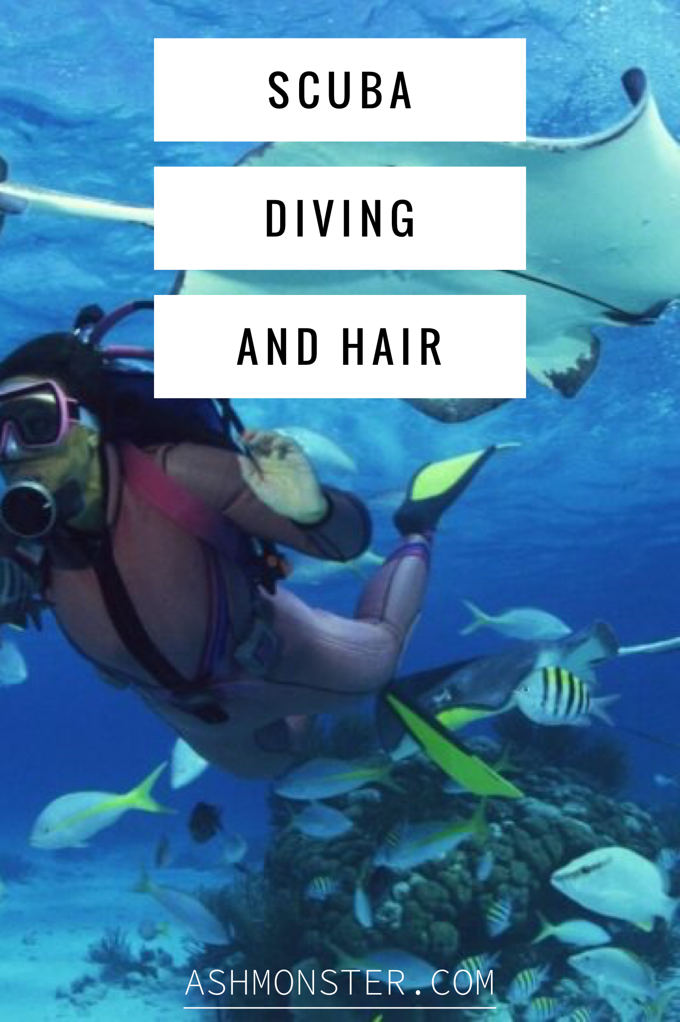 scuba diving and hair by ash monster